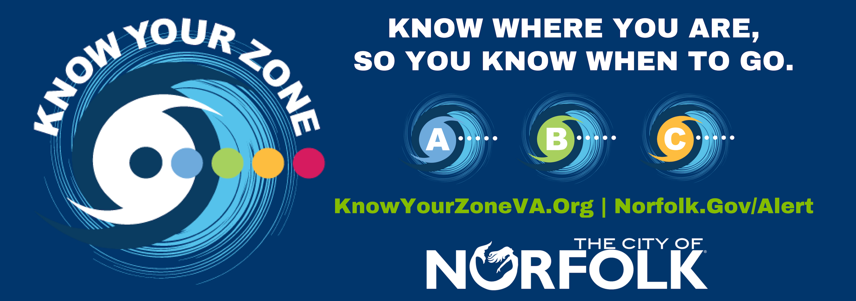Know Your Zone - Know where you are, so you know when to go. KnowYourZoneVA.org | Norfolk.gov/Alert