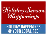 holiday Happenings at Your Local Recreation Center