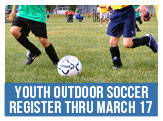 Youth Outdoor Soccer Registration Now Through March 17th