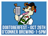 Dogtoberfest, October 26th at O'Conner Brewing from 1-5pm