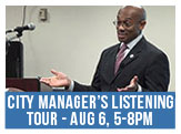 City Manager's Listening Tour - Thursday, August 6, 5-8pm, 2nd Patrol Division, 2500 N. Military Hwy
