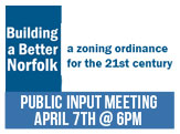 Zoning Ordinance Public Input Meeting, April 7th at 6pm at the Chrysler Museum