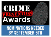 Crime Prevention Awards Sept. 5 is nomination deadline.