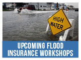 Upcoming Flood Insurance Workshops