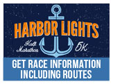 Get all of the Information Including Routes for the Harbor Lights Races (hal Marathon, 5K and Mile) November 21-23