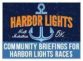 Attend a Community Briefing, Aug 18, 21 or 26th for the Inaugural Harbor Lights Half Marathon and 5K on Nov 21-23, 2014