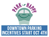 Park Happy - New parking incentives begin October 4th.