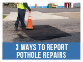Three Ways to Report Pothole Repairs