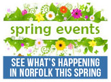 Check out what is happening around Norfolk this Spring