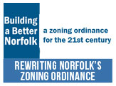 We're rewriting Norfolk's Zoning Ordinance.  Find out more
