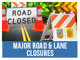 Major Road and Lane Closures