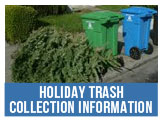 get Holiday Trash Collection Information
