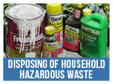 Find out what is Houshold Hazardous Waste and How to Dispose of It.